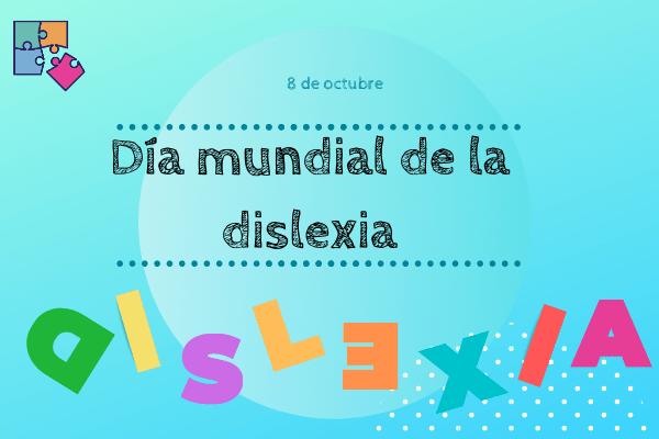 8 de octubre Día Internacional de la Dislexia